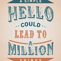 A Simple Hello Could Lead To A Million Things Quotes Poster by Lab No 4