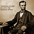 Abraham Lincoln Quote Five by John Malone