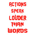 Actions Speak Louder Than Words Inspirational Quote by Quote Design