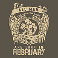 All Men Are Created Equal, But Only The Best Are Born In February by Robert Kelly