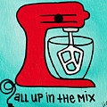 All Up In The Mix by Liz Martinez