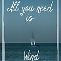 All You Need Is Wind by Judy Hall-Folde