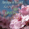 An Open Heart Knows No Limits by Mark David Gerson