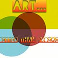 Art... Better Than Prozac - Art For Artists Series by Susan Maxwell Schmidt