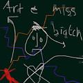 Art Is A Biatch  by Paul Sutcliffe