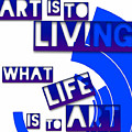 Art Is To Living What Life Is To Art - Art For Artists Series by Susan Maxwell Schmidt