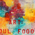 Art Soul Food 2 by Jgyoungmd Aka John G Young MD