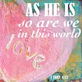 As He Is So Are We Heart by Kristen Abrahamson