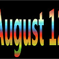 August 12 by Day Williams