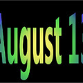 August 13 by Day Williams