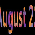 August 22 by Day Williams