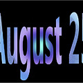 August 25 by Day Williams