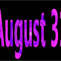 August 31 by Day Williams