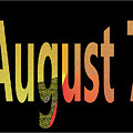August 7 by Day Williams