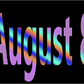 August 8 by Day Williams