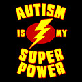 Autism Is My Superpower by Flippin Sweet Gear