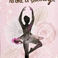 Ballerina Dance Like No One Is Watching by Joy of Life Art Gallery