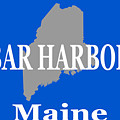 Bar Harbor Maine City And Town Pride  by Keith Webber Jr