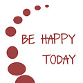 Be Happy Today In Red by Georgia Fowler
