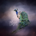 Be Proud - Peacock Art by Jai Johnson