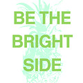 Be The Bright Side- Art By Linda Woods by Linda Woods