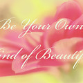 Be Your Own Kind Of Beautiful by Marnie Patchett