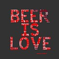 Beer Is Love by Brandi Fitzgerald