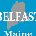 Belfast Maine State City And Town Pride  by Keith Webber Jr