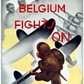Belgium Fights On - Ww2 by War Is Hell Store