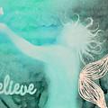 Believe In Fairies by April Kasper