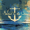 Believe In The Sea Anchor by Brandi Fitzgerald