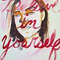 Believe In Yourself  by Angela  Hendricks