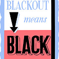 Blackout Means Black by War Is Hell Store