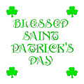 Blessed Saint Patricks Day by Rose Santuci-Sofranko