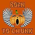 Born To Chunk by David G Paul