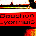 Bouchon Lyonnais... What Else  by Funkpix Photo Hunter