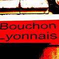 Bouchon Lyonnais... What Else  by Funkpix Photo Hunter