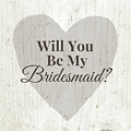 Bridesmaid Card Rustic- Art By Linda Woods by Linda Woods