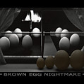 Brown Egg Nightmare by Mike McGlothlen
