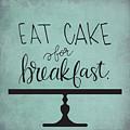 Cake For Breakfast by Nancy Ingersoll