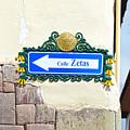 Calle Zetas Sign, Cusco, Peru by Catherine Sherman