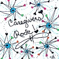 Caregivers Rock by Carole Brecht