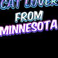 Cat Lover From Minnesota 2 by Kaylin Watchorn