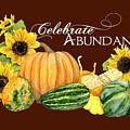 Celebrate Abundance - Harvest Fall Pumpkins Squash N Sunflowers by Audrey Jeanne Roberts