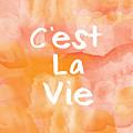 C'est La Vie by Linda Woods