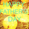 Cheerful Father's Day by Debra Lynch