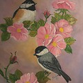 Chickadees And Roses by Sandra Maddox