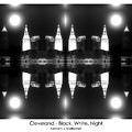 Cleveland  Black White Night by Kenneth Krolikowski