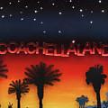 Coachellaland by Jon Carroll Otterson