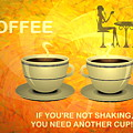 Coffee, Another Cup Please by Joyce Dickens